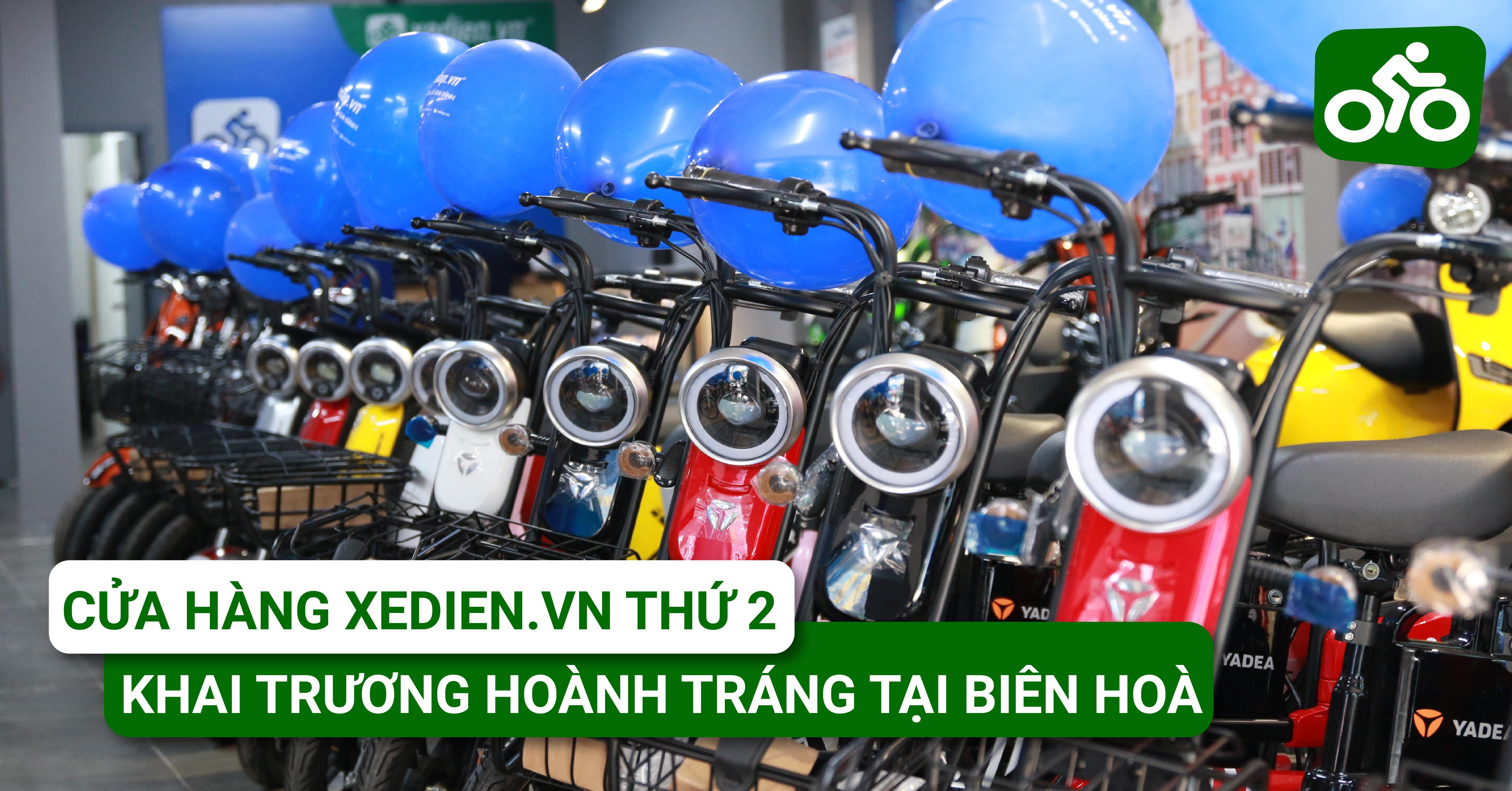 Cửa hàng Xedien.vn thứ 2 khai trương hoành tráng tại TP.Biên Hoà
