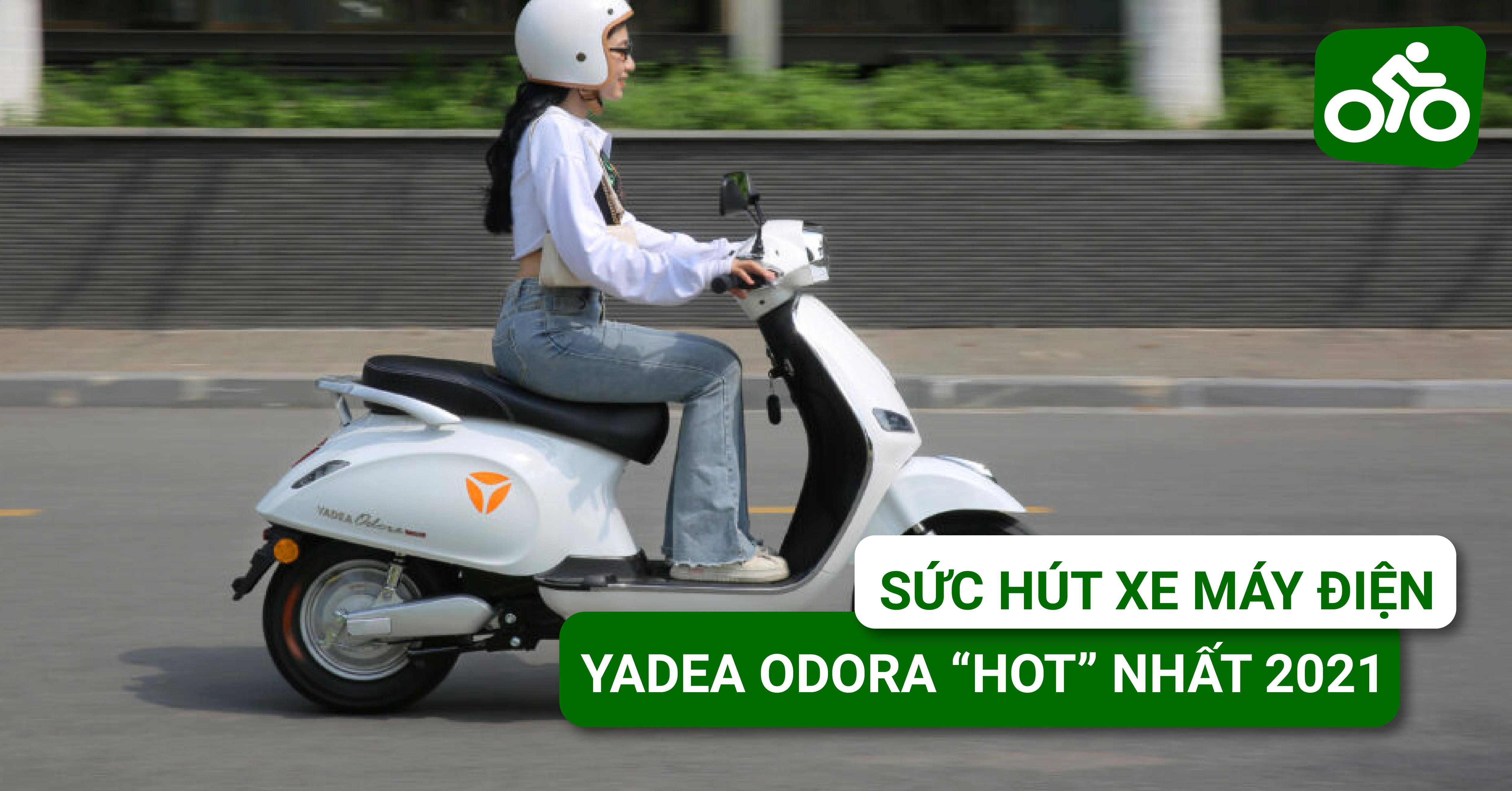 Khám phá sức hút của xe máy điện cho nữ hot nhất 2021 YADEA Odora